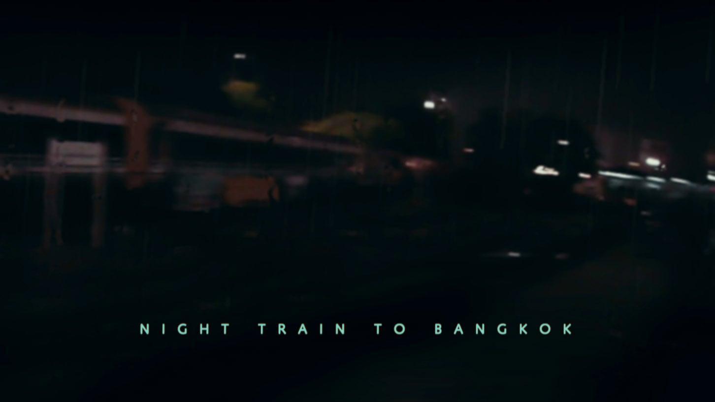 Night train to Bangkok