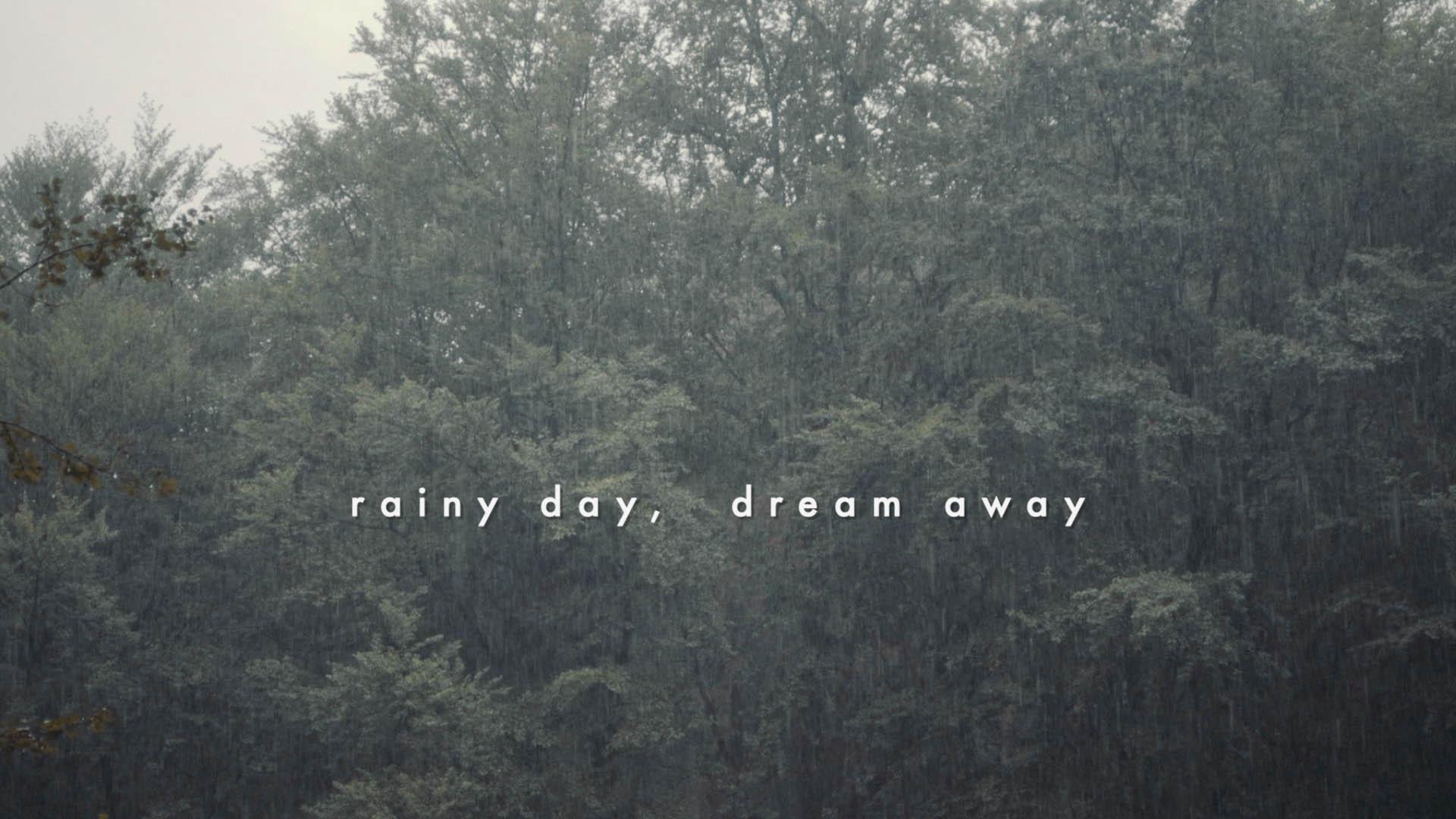 rainy day, dream away